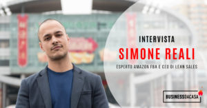Intervista Simone Reali: esperto amazon fba e ceo lean sales